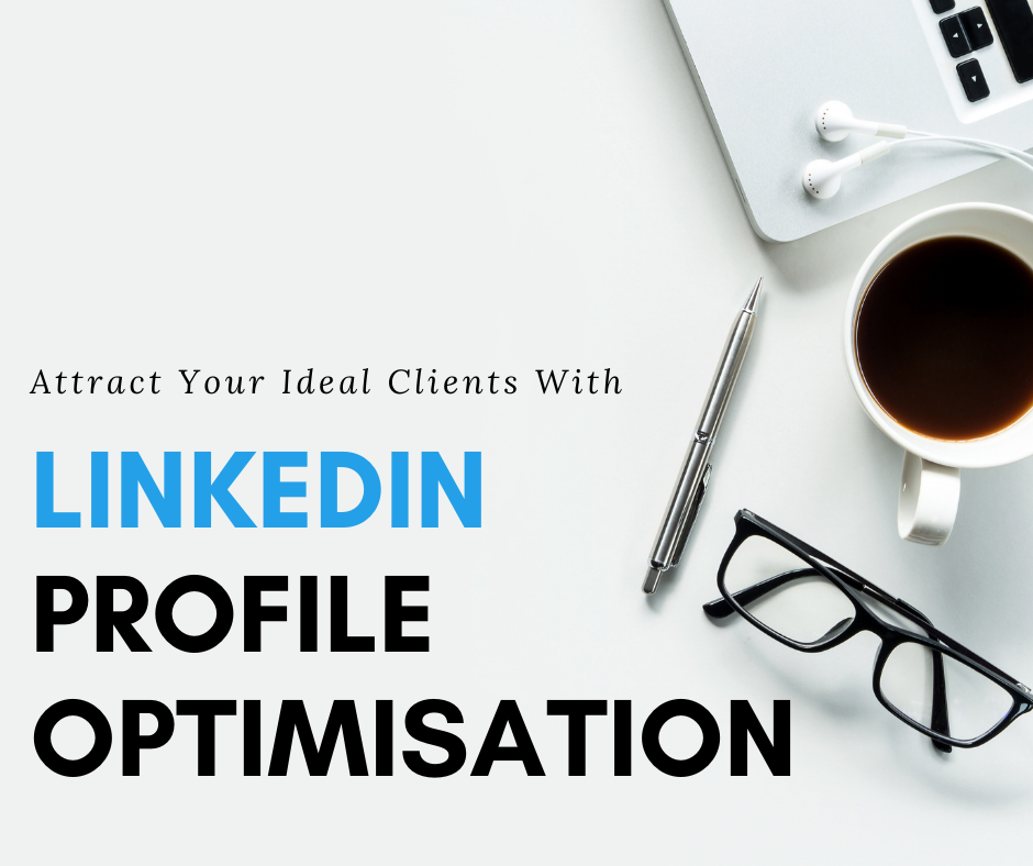 Attract Your Ideal Clients With LinkedIn Profile Optimisation
